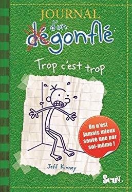 Journal D'Un Degonfle T3. Trop C'Est Trop 9782021011159