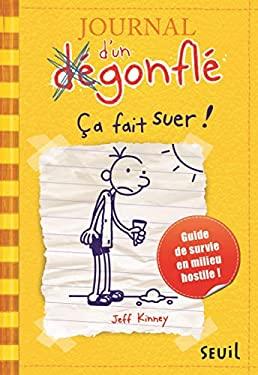 Journal D'Un Degonfle T4. CA Fait Suer! 9782021041910