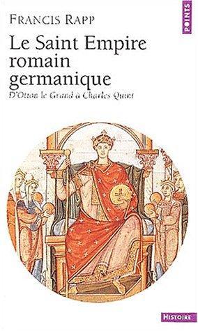 Le Saint Empire romain germanique : D'Otton le Grand  Charles Quint (French Edition)
