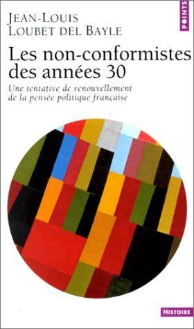 Non-Conformistes Des Ann'es 30. Une Tentative de Renouvellement de La Pens'e Politique Franaise(les) (English and French Edition)