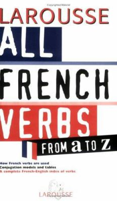 All French Verbs From A to Z 9782035331069