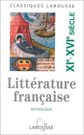 Anthologie de la Litterature Francaise: XI-XVI Siecles