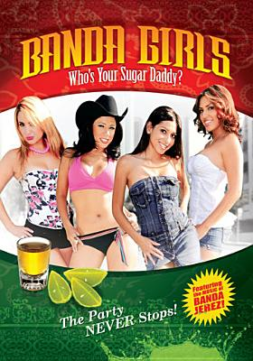 Banda Girls: Who's Your Sugar Daddy?