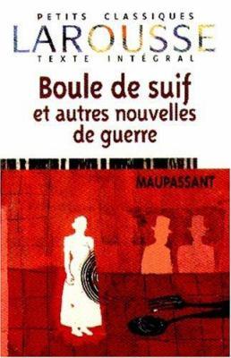 Boule de Suif Et Autres Nouvelles de Guerre 9782035881090