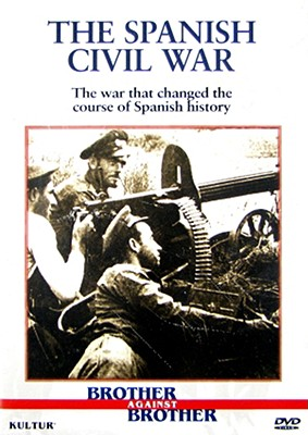 Brother Against Brother: Spanish Civil War