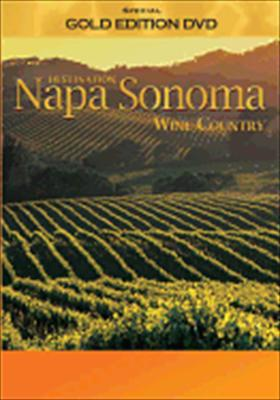 Destination: Napa-Sonoma Wine Country
