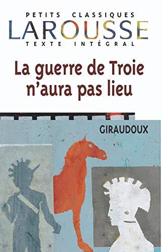 La Guerre de Troie N'Aura Pas Lieu La Guerre de Troie N'Aura Pas Lieu 9782038717136