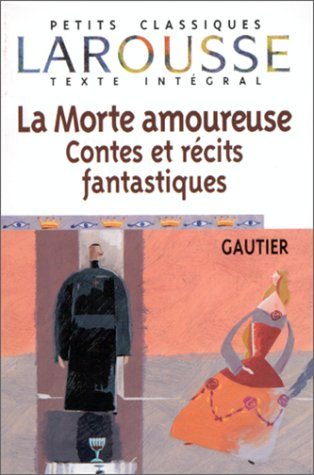 La Morte Amoureuse Contes Et Recits Fantastiques 9782035881021