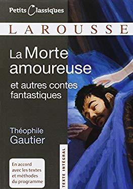 La Morte Amoureuse Et Autres Contes Fantastiques 9782035839107