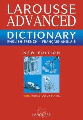 Larousse Advanced Dictionary: French-English/English-French 9782035420503