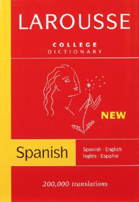 Larousse College Dictionary: Spanish-English/English-Spanish 9782035421418