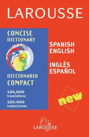 Larousse Concise Dictionary: Spanish-English/English-Spanish 9782035420183