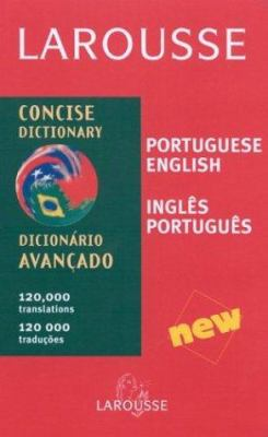 Larousse Concise Dictionary: Portuguese-English/English-Portuguese 9782035420015