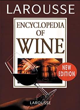 Larousse Encyclopedia of Wine 9782035850133