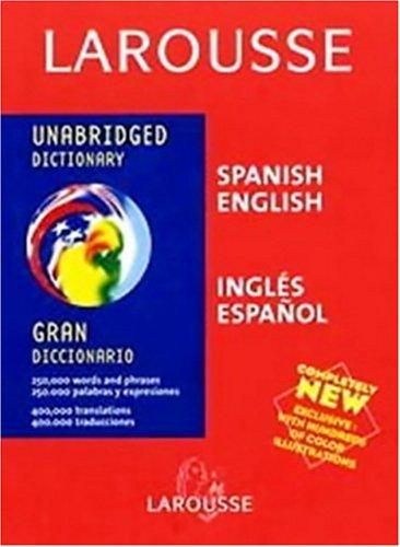 Larousse Gran Diccionario/Unabridged Dictionary: Ingles-Espanol/Espanol-Ingles 9782035420701