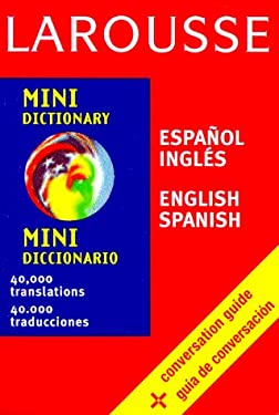 Larousse Mini Diccionario Espanol-Ingles/Ingles-Espanol = Larousse Mini Dictionary Spanish-English/English-Spanish 9782034209109