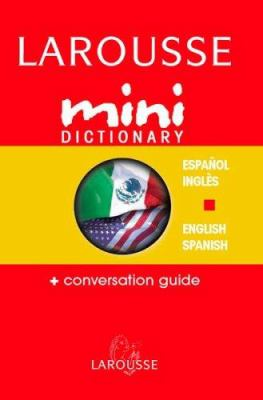 Larousse Mini Dictionary Espanol/Ingles English/Spanish 9782035421258