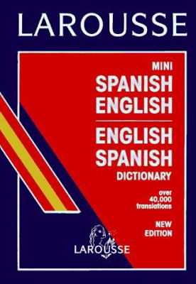 Larousse Mini Spanish-English/English-Spanish Dictionary 9782034209000