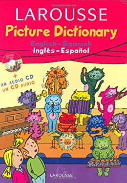 Larousse Picture Dictionary: English-Spanish/Spanish-English [With CD] 9782035420947