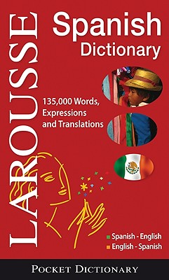 Larousse Pocket Dictionary: Spanish-English / English-Spanish 9782035420510