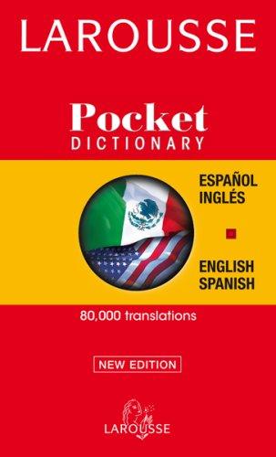 Larousse Pocket Dictionary/Larousse Diccionario Pocket: Spanish-English, English-Spanish/Espanol-Ingles, Ingles-Espanol