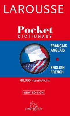 Larousse Pocket Dictionary/Larousse Dictionnaire de Poche: French-English, English-French/Francais-Anglais, Anglais-Francais