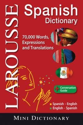 Larousse Spanish Mini Dictionary: Spanish-English/English-Spanish 9782035410030