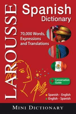 Larousse Spanish Mini Dictionary: Spanish-English/English-Spanish