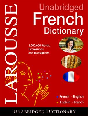 Larousse Unabridged French Dictionary: French-English/English-French 9782035410382