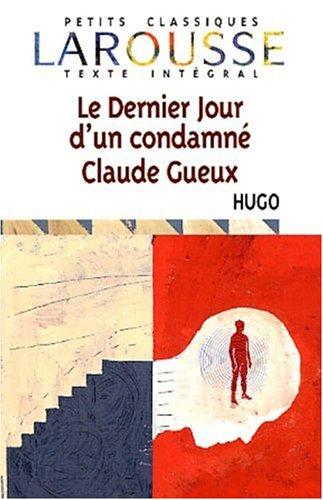 Le Dernier Jour D'Un Condamne Claude Gueux 9782035881908