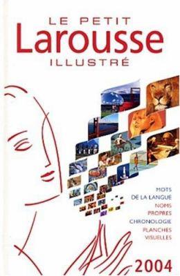 Le Petit Larousse Illustre 2004 9782035302045