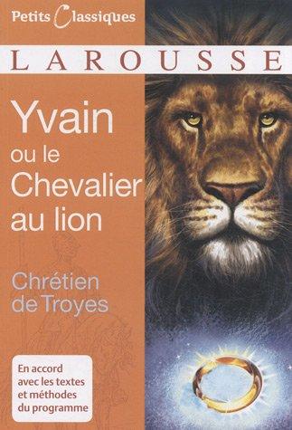 Yvain Ou le Chevalier Au Lion 9782035834249