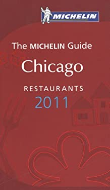 Michelin Red Guide Chicago, 2011: Restaurants & Hotels 9782067156524
