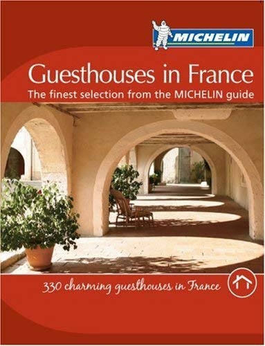 Guesthouses in France: The Finest Selection from the MICHELIN Guide 9782067135994