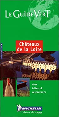 Michelin Green Guide Chateaux/Loire 9782060317069