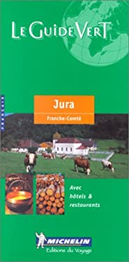 Michelin Green Guide Jura/Franche-Comte 9782060340050