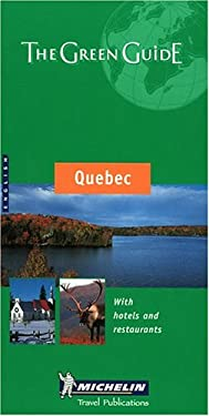 Michelin Green Guide Quebec 9782061011232