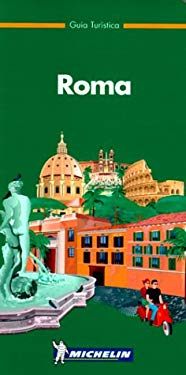Michelin Green Guide To Roma 9782064539016
