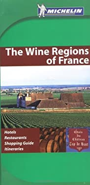 Michelin Green Guide the Wine Regions of France 9782067115545