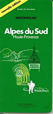 Michelin Green Guide to Alpes Du Sud - Michelin Travel Publications