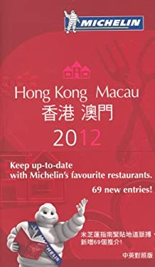 Michelin Guide Hong Kong & Macau 2012: Restaurants & Hotels 9782067169784