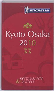 Michelin Guide Kyoto/Osaka: Restaurants & Hotels 9782067147119