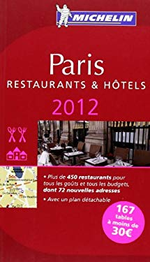 Michelin Guide Paris 2012: Restaurants & Hotels