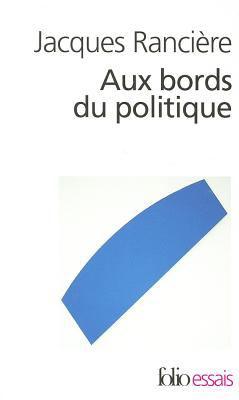 Aux Bords Du Politique 9782070301744