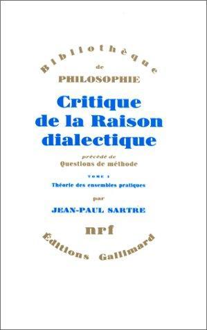 Critique De La Raison Dialectique (Bibliotheque de philosophie) (French Edition)