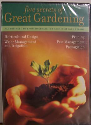 Five Secrets of Great Gardening