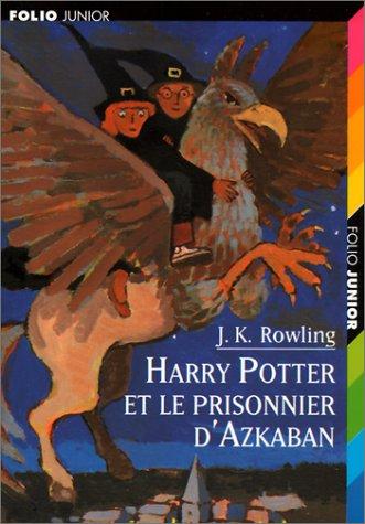Harry Potter Et le Prisonnier D'Azkaban = Harry Potter and the Prisoner of Azkaban 9782070528189