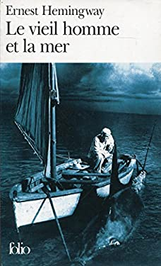 Le Vieil Homme Et la Mer = The Old Man and the Sea 9782070360079