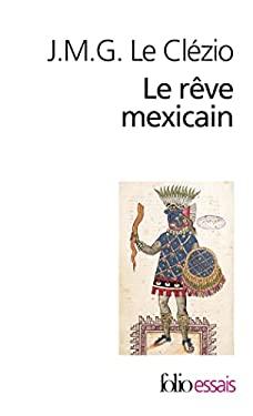 Reve Mexic Ou La Pensee 9782070326808