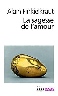 Sagesse de L Amour (Folio Essais) (French Edition)